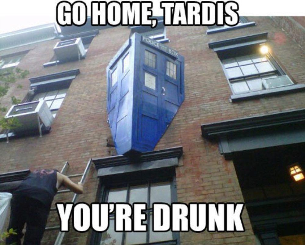 Go home TARDIS, you're drunk