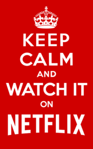 Keep Calm and Watch it on Netflix
