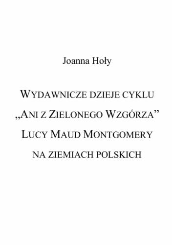 """Wydawnicze dzieje cyklu """"Ani z Zielonego Wzgórza"""" Lucy Maud Montgomery na ziemiach polskich"""